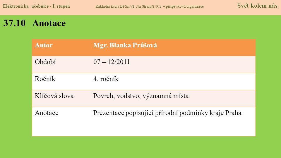 37.10 Anotace Autor Mgr. Blanka Průšová Období 07 – 12/2011 Ročník