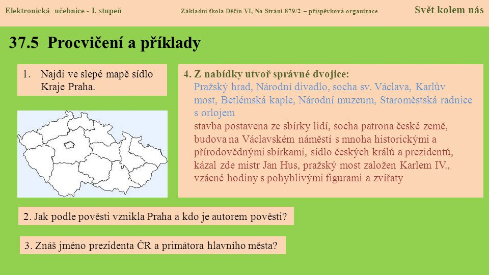 37.5 Procvičení a příklady Najdi ve slepé mapě sídlo Kraje Praha.