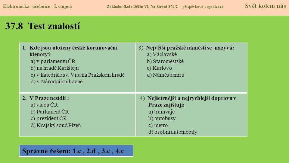37.8 Test znalostí Správné řešení: 1.c , 2.d , 3.c , 4.c
