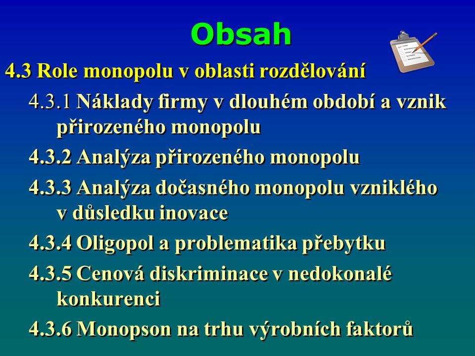 Obsah 4.3 Role monopolu v oblasti rozdělování