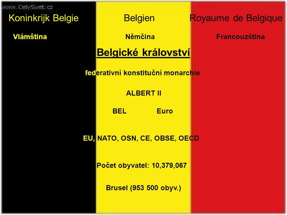 Belgické království Koninkrijk Belgie Belgien Royaume de Belgique