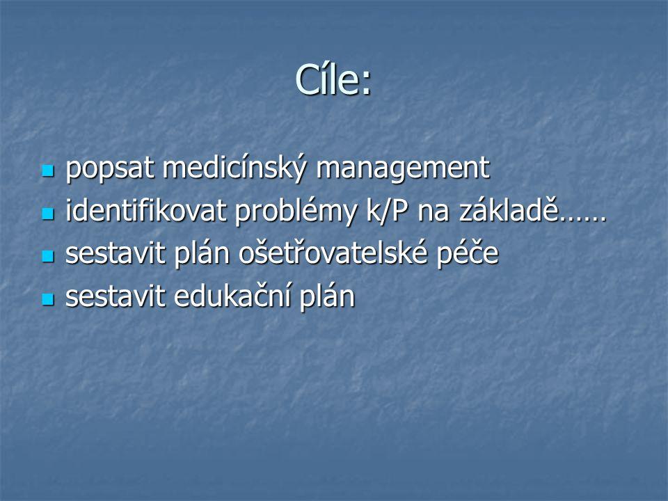 Cíle: popsat medicínský management