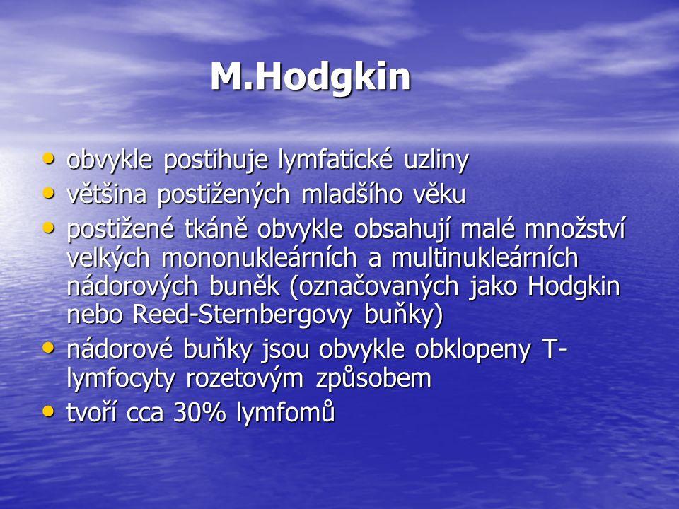 M.Hodgkin obvykle postihuje lymfatické uzliny