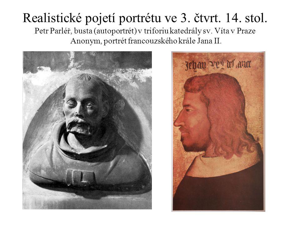 Realistické pojetí portrétu ve 3. čtvrt. 14. stol