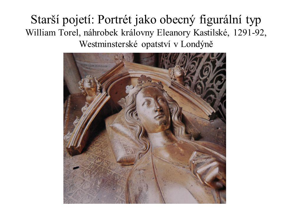 Starší pojetí: Portrét jako obecný figurální typ William Torel, náhrobek královny Eleanory Kastilské, 1291-92, Westminsterské opatství v Londýně
