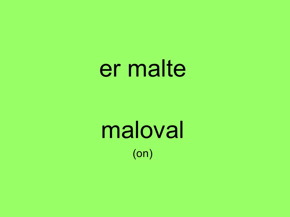 er malte maloval (on)