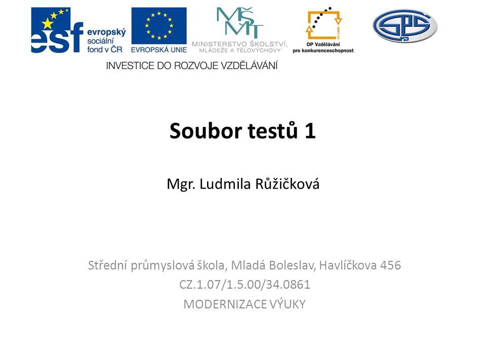 Soubor testů 1 Mgr. Ludmila Růžičková