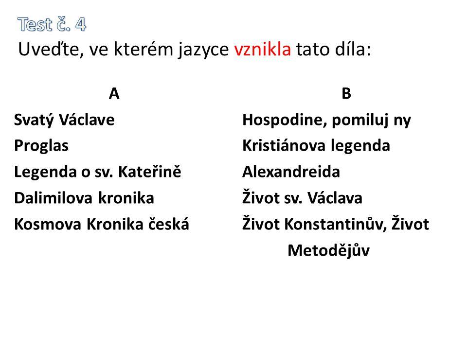 Test č. 4 Uveďte, ve kterém jazyce vznikla tato díla: