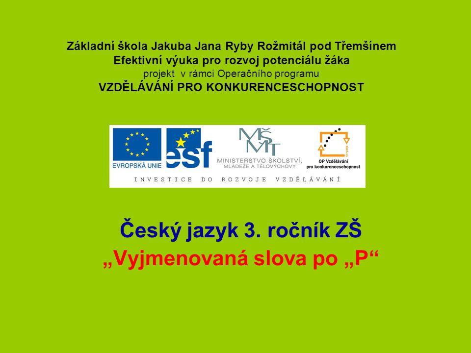 """Český jazyk 3. ročník ZŠ """"Vyjmenovaná slova po """"P"""