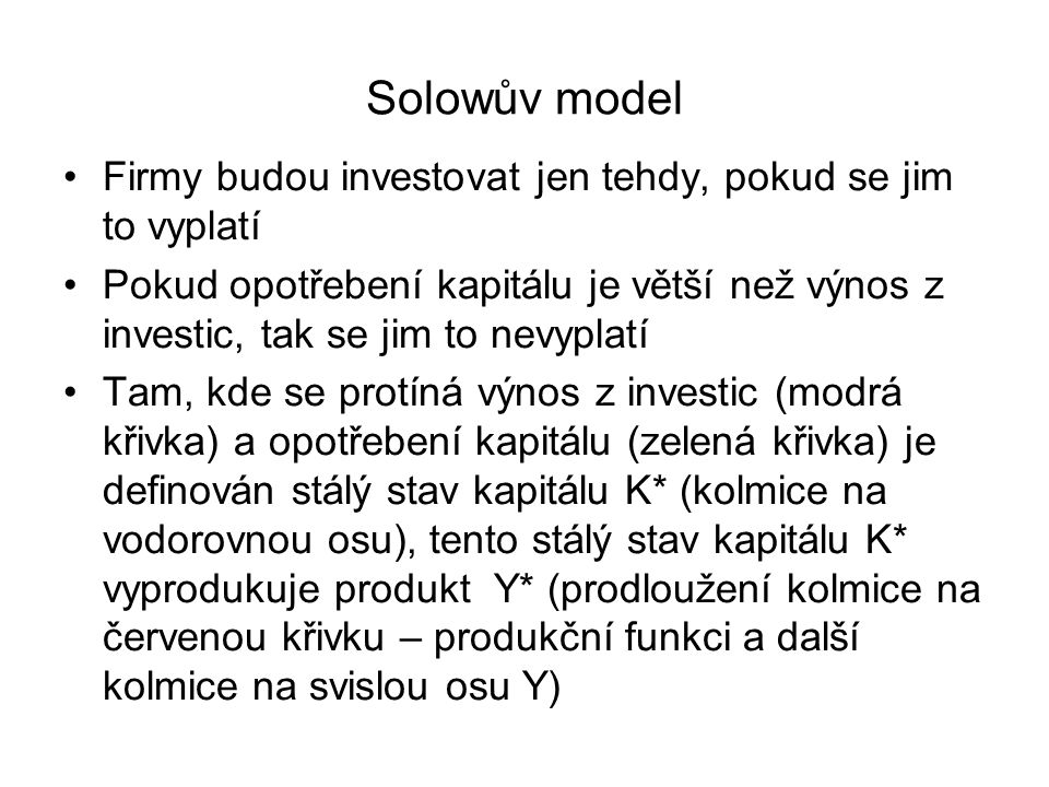 Solowův model Firmy budou investovat jen tehdy, pokud se jim to vyplatí.