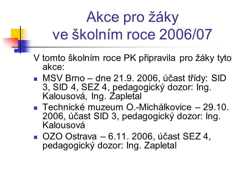 Akce pro žáky ve školním roce 2006/07