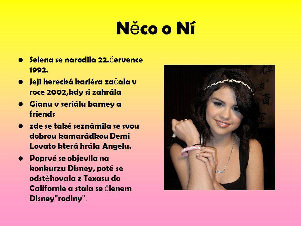 Něco o Ní Selena se narodila 22.července 1992.