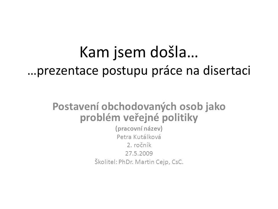 Kam jsem došla… …prezentace postupu práce na disertaci