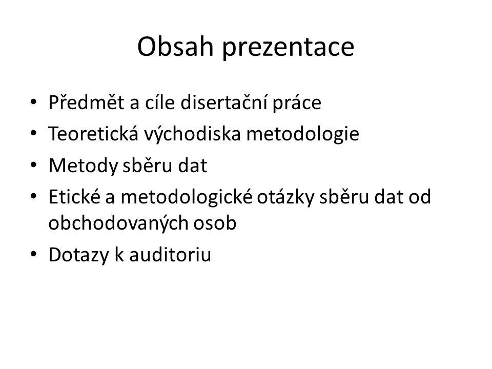 Obsah prezentace Předmět a cíle disertační práce