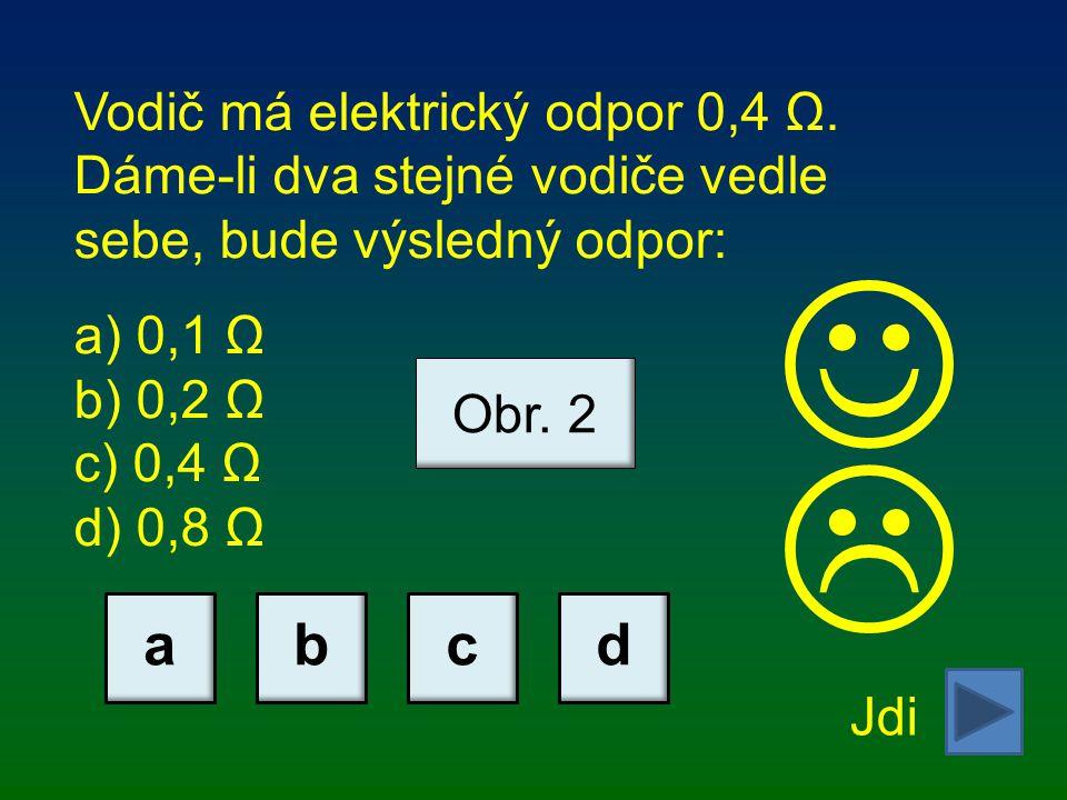   a b c d Vodič má elektrický odpor 0,4 Ω.