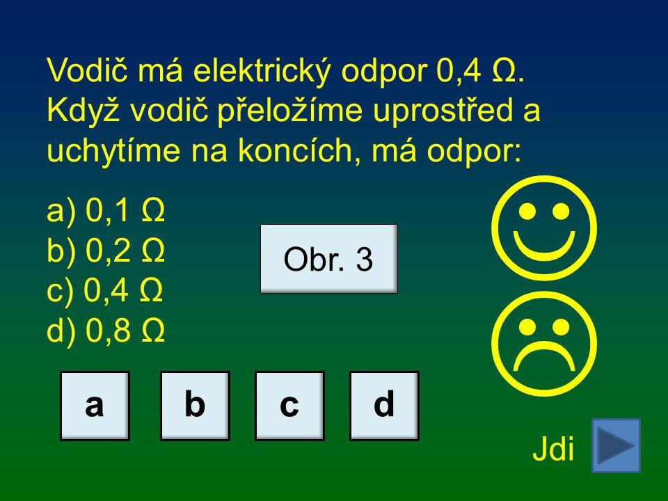 Vodič má elektrický odpor 0,4 Ω