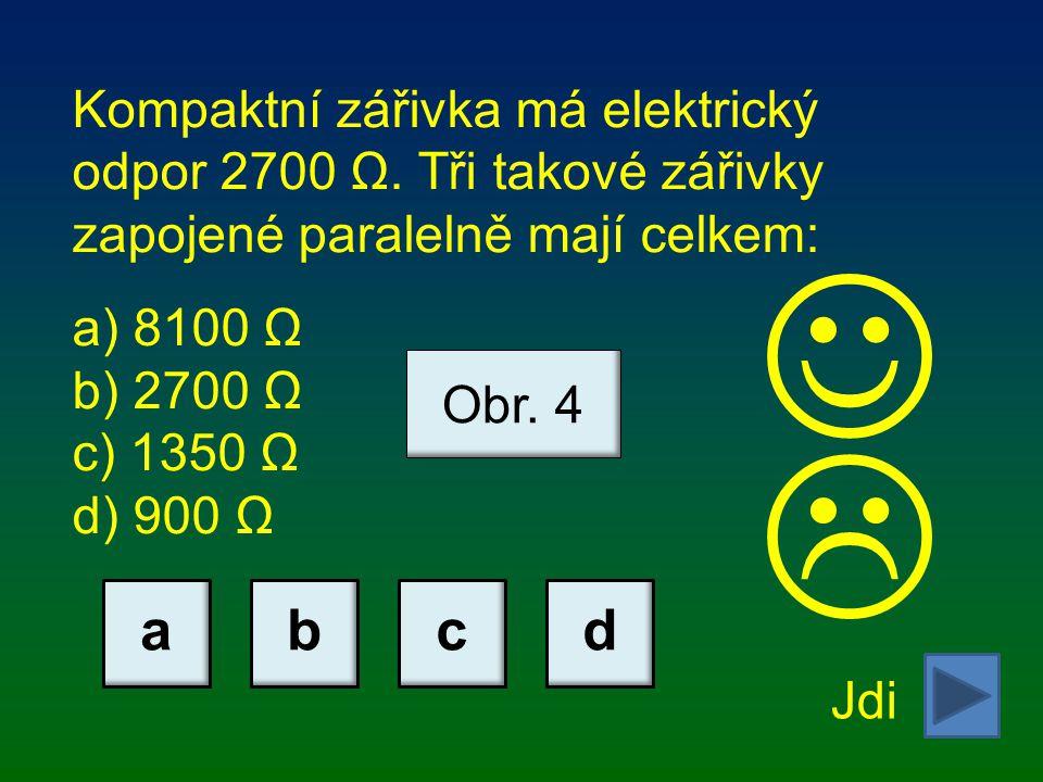 Kompaktní zářivka má elektrický odpor 2700 Ω