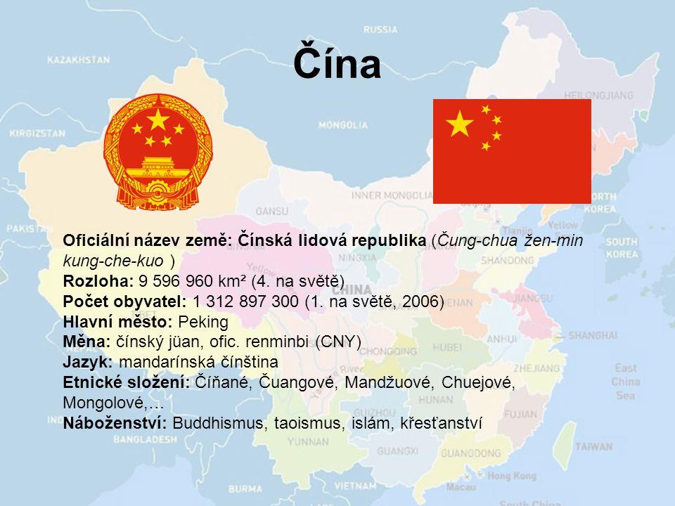 Čína Oficiální název země: Čínská lidová republika (Čung-chua žen-min kung-che-kuo )