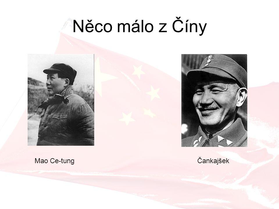 Něco málo z Číny Mao Ce-tung Čankajšek