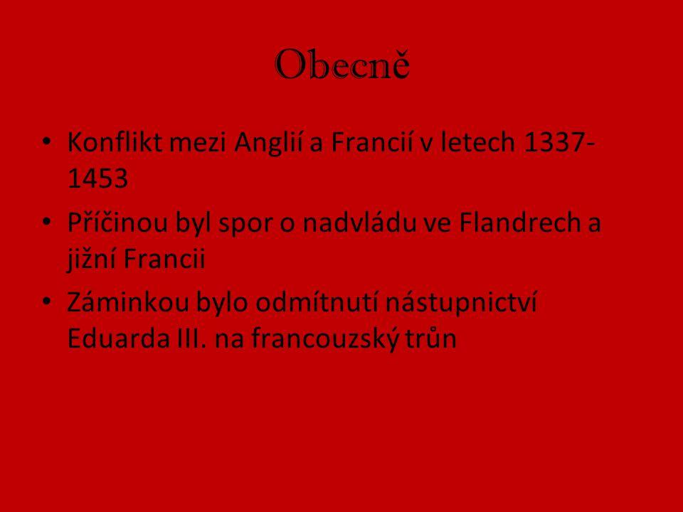 Obecně Konflikt mezi Anglií a Francií v letech 1337-1453