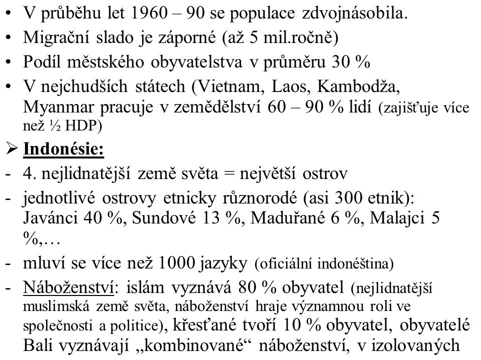 V průběhu let 1960 – 90 se populace zdvojnásobila.