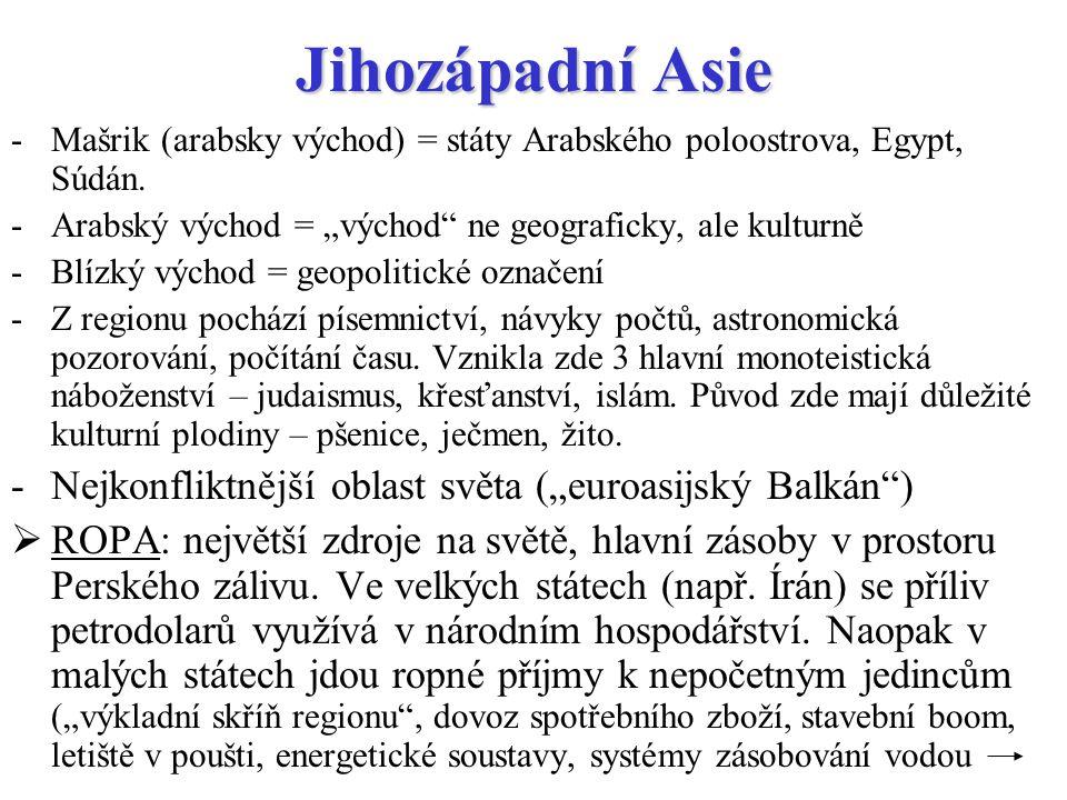"""Jihozápadní Asie Nejkonfliktnější oblast světa (""""euroasijský Balkán )"""