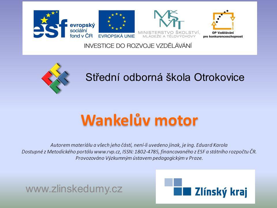Wankelův motor Střední odborná škola Otrokovice www.zlinskedumy.cz