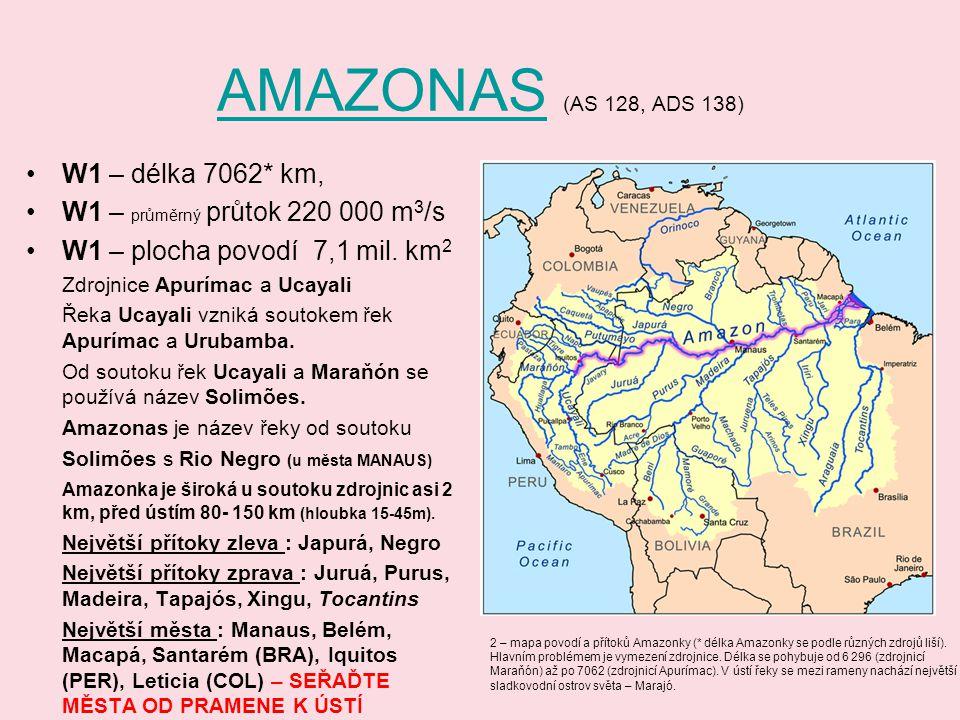 AMAZONAS (AS 128, ADS 138) W1 – délka 7062* km,