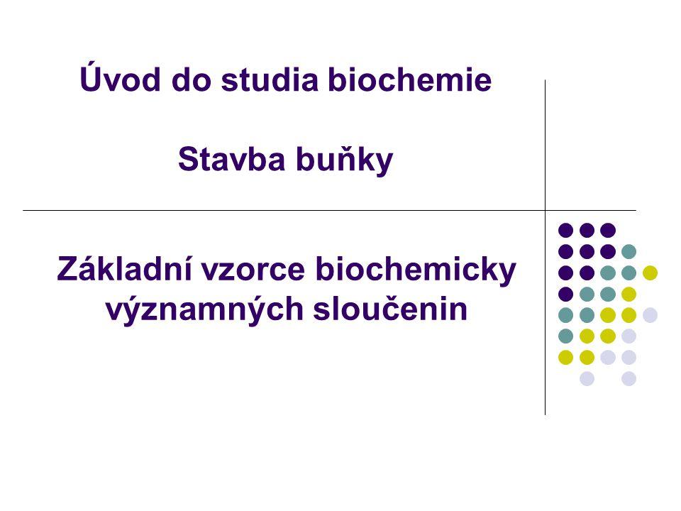 Úvod do studia biochemie Stavba buňky