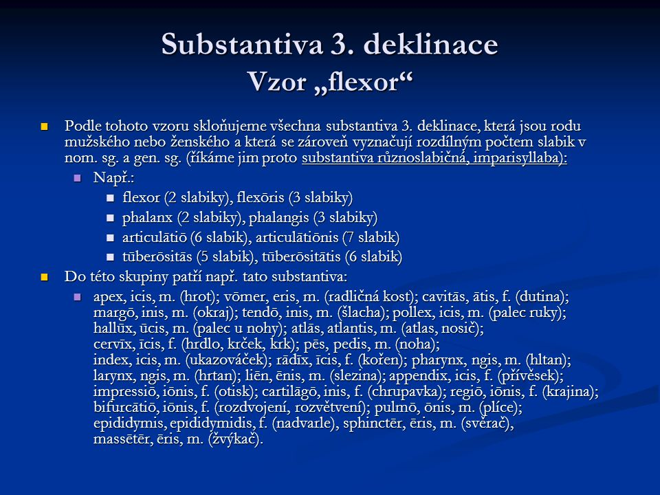 "Substantiva 3. deklinace Vzor ""flexor"