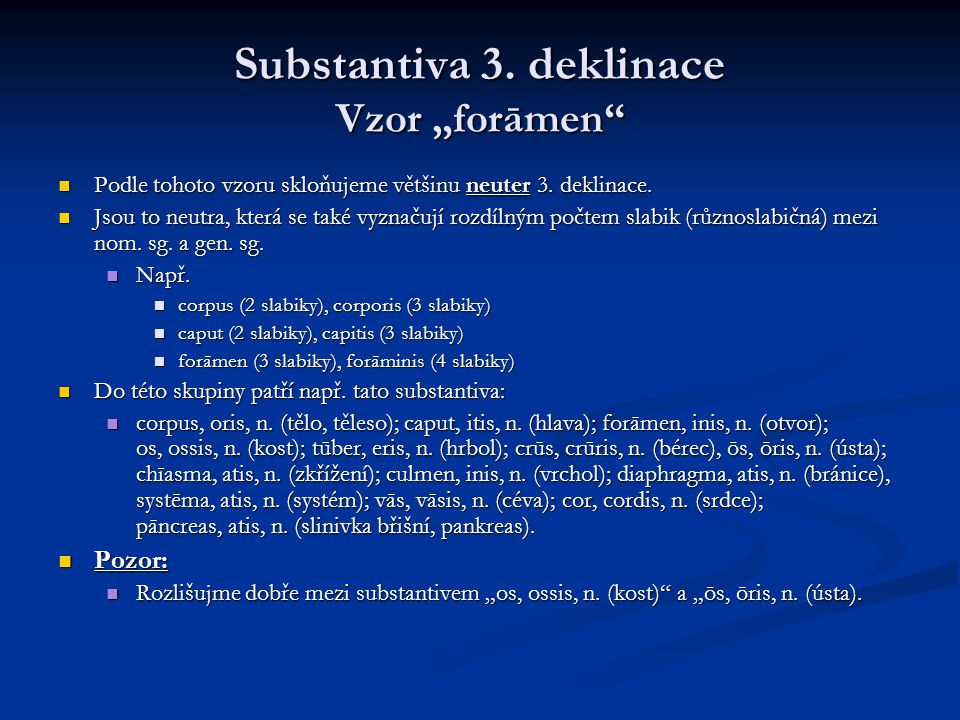 "Substantiva 3. deklinace Vzor ""forāmen"
