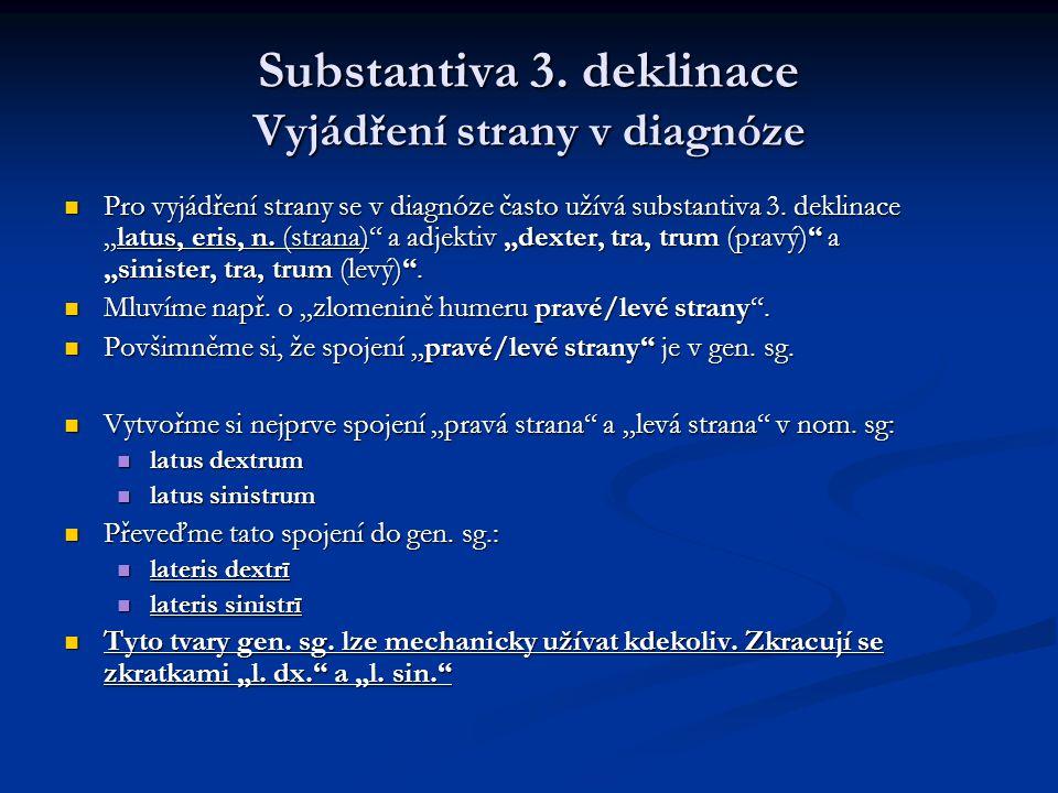Substantiva 3. deklinace Vyjádření strany v diagnóze