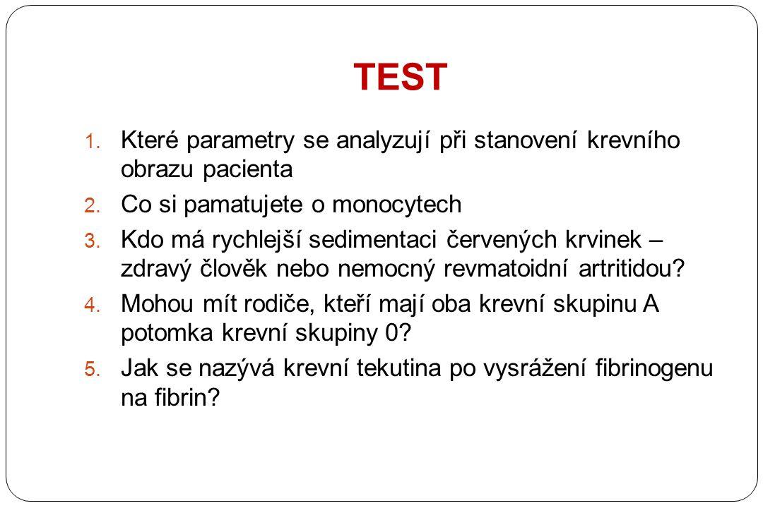 TEST Které parametry se analyzují při stanovení krevního obrazu pacienta. Co si pamatujete o monocytech.