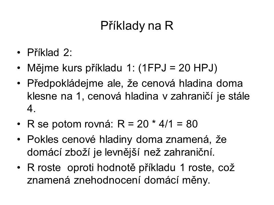 Příklady na R Příklad 2: Mějme kurs příkladu 1: (1FPJ = 20 HPJ)