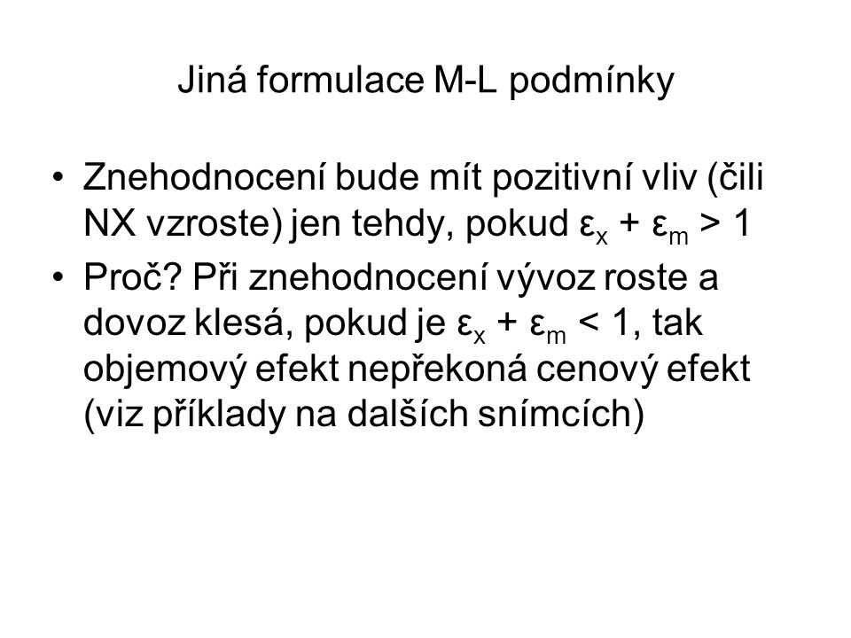 Jiná formulace M-L podmínky