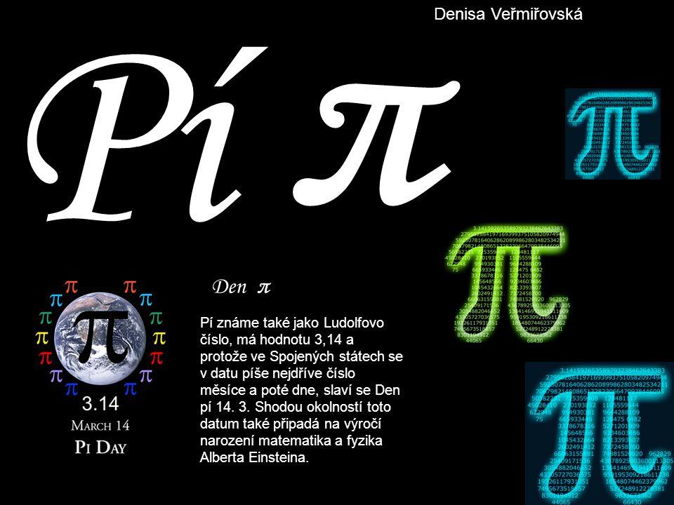 π Pí Den π Denisa Veřmiřovská