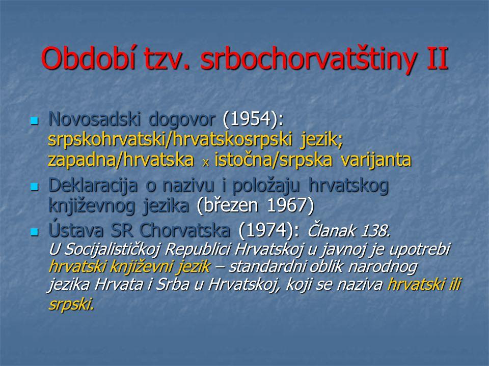 Období tzv. srbochorvatštiny II