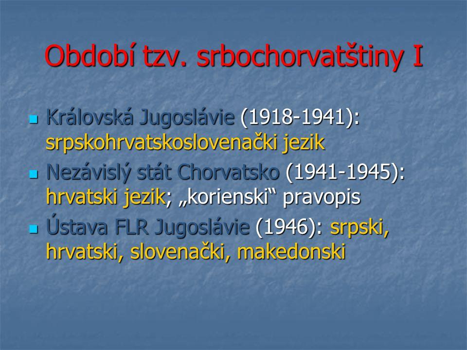 Období tzv. srbochorvatštiny I