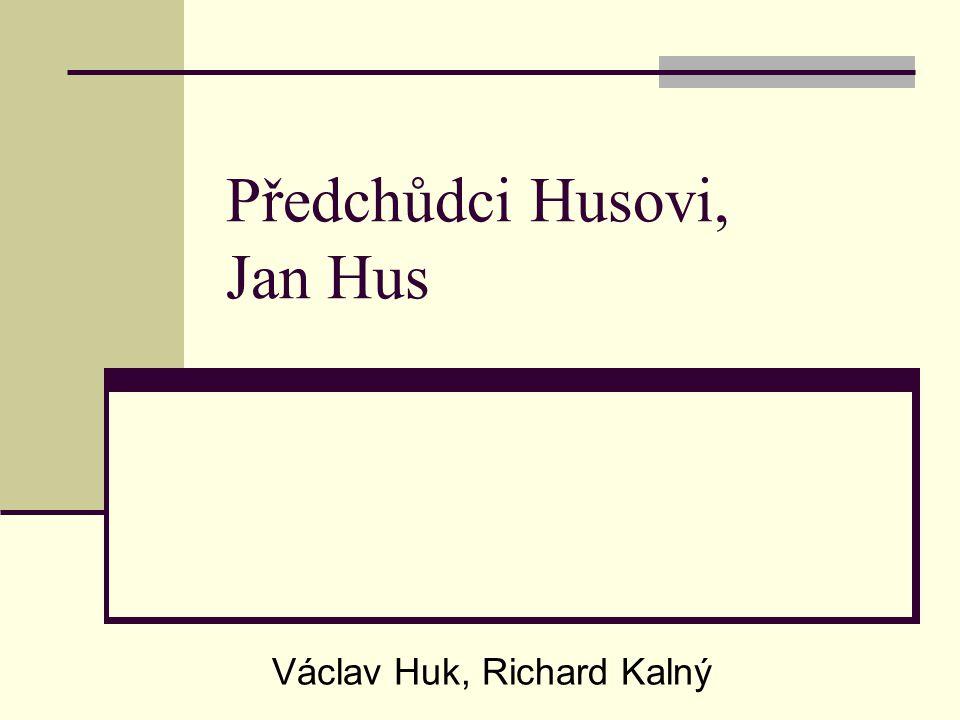 Předchůdci Husovi, Jan Hus