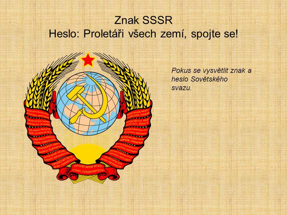 Znak SSSR Heslo: Proletáři všech zemí, spojte se!