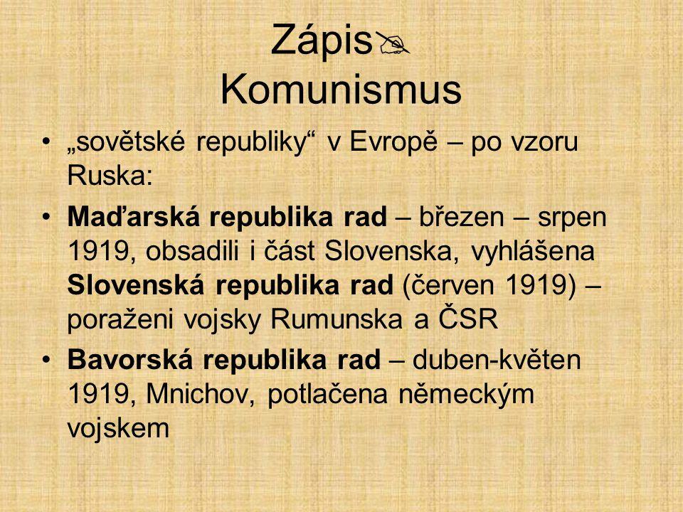 """Zápis Komunismus """"sovětské republiky v Evropě – po vzoru Ruska:"""