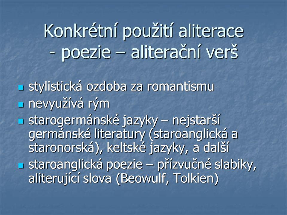 Konkrétní použití aliterace - poezie – aliterační verš