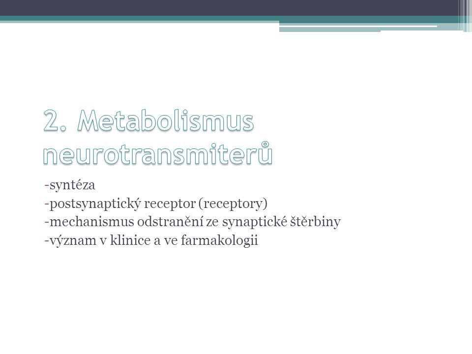 2. Metabolismus neurotransmiterů