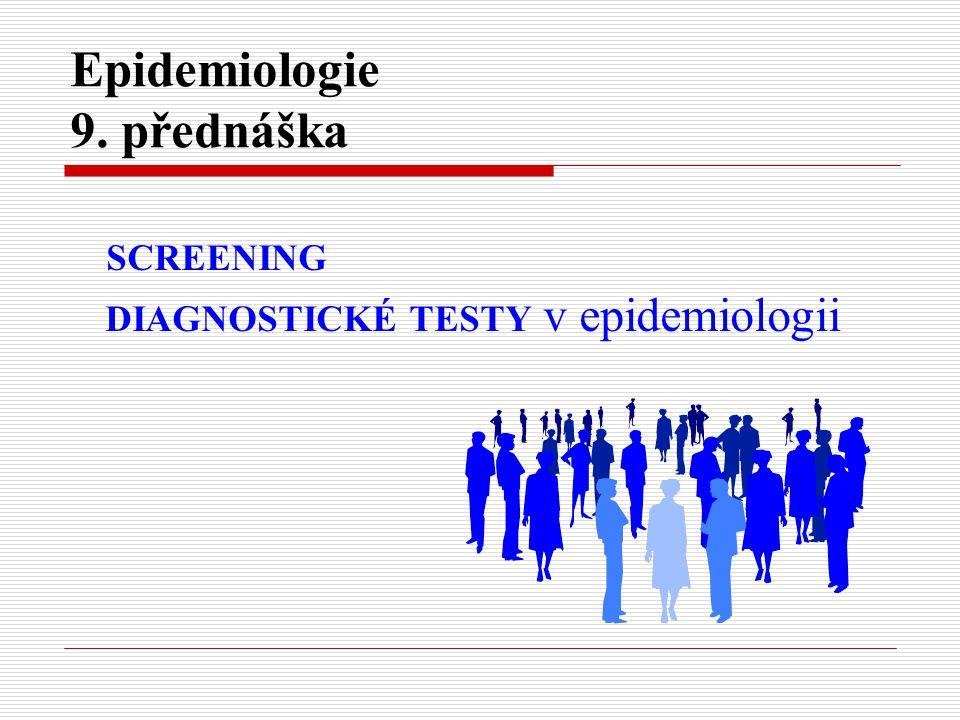 Epidemiologie 9. přednáška