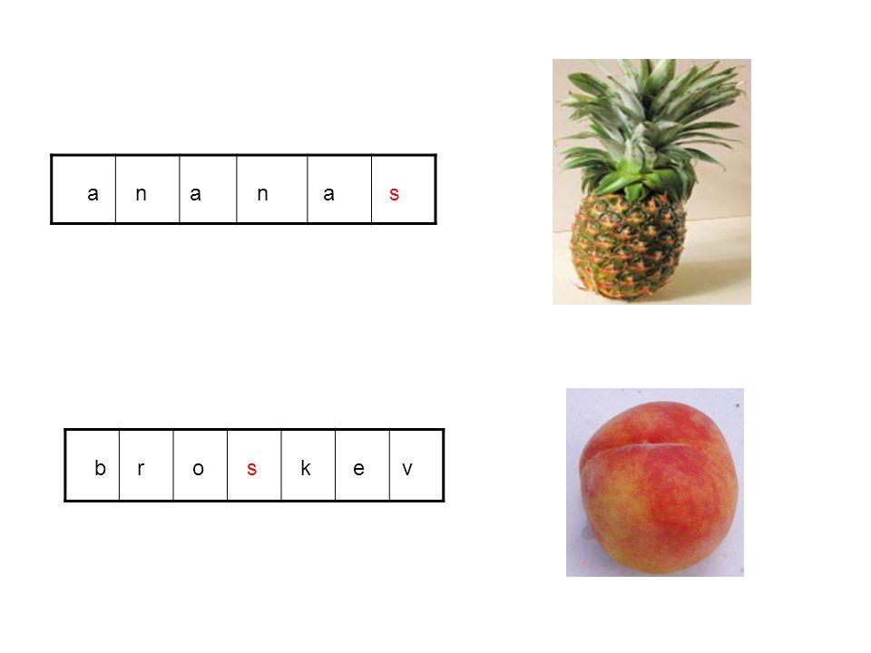 a n a n a s b r o s k e v