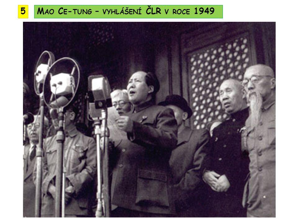 5 Mao Ce-tung – vyhlášení ČLR v roce 1949