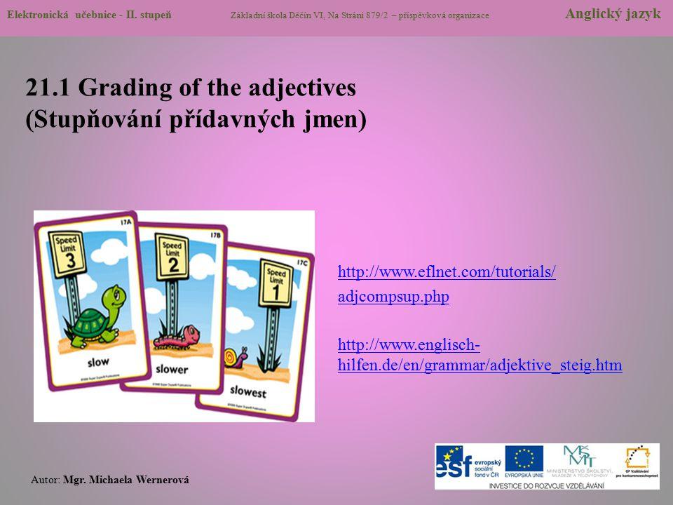 21.1 Grading of the adjectives (Stupňování přídavných jmen)