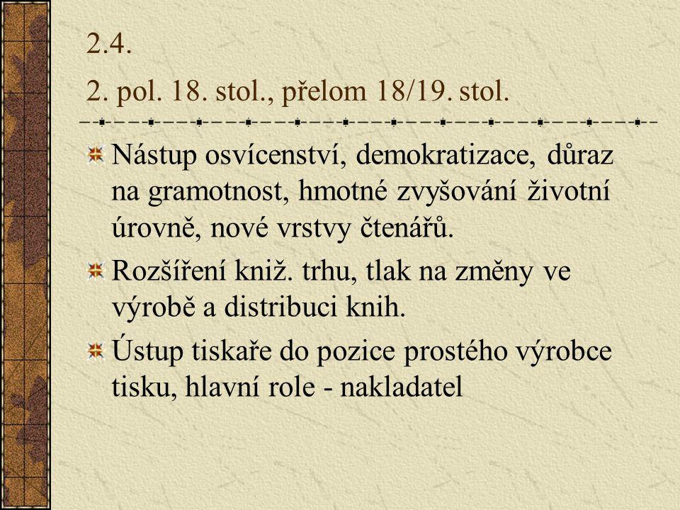 2.4. 2. pol. 18. stol., přelom 18/19. stol.