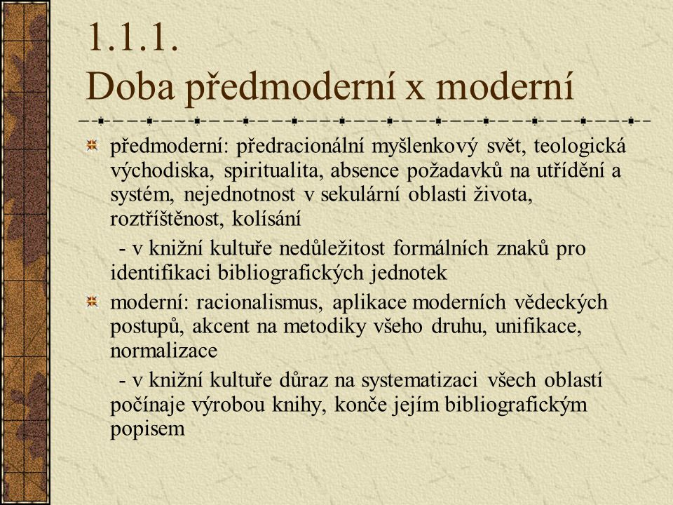 1.1.1. Doba předmoderní x moderní