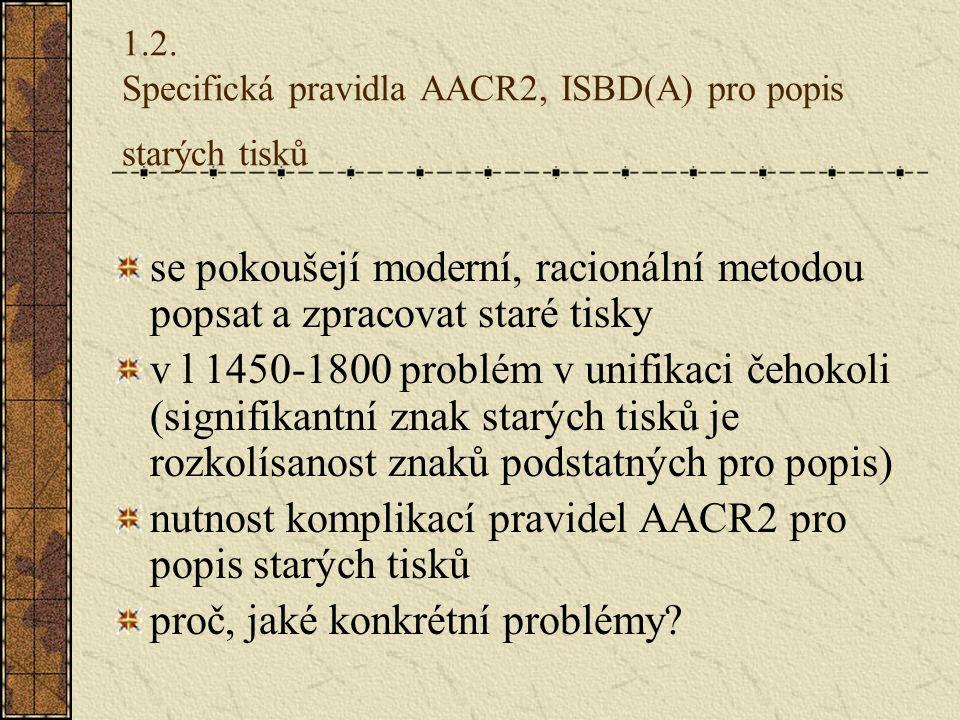1.2. Specifická pravidla AACR2, ISBD(A) pro popis starých tisků